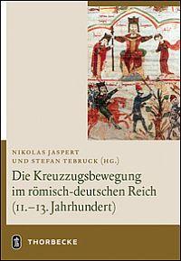 Die Kreuzzugsbewegung im römisch-deutschen Reich (11.-13. Jahrhundert)