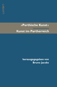 """""""Parthische Kunst"""" - Kunst im Partherreich"""