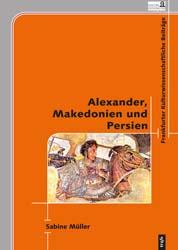 Alexander, Makedonien und Persien