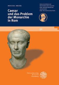 Caesar und das Problem der Monarchie in Rom