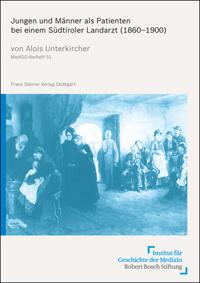 Jungen und Männer als Patienten bei einem Südtiroler Landarzt (1860-1900)