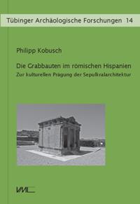 Die Grabbauten im römischen Hispanien