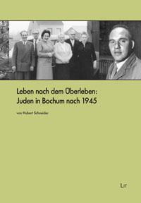Leben nach dem Überleben: Juden in Bochum nach 1945