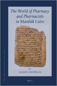 The World of Pharmacy and Pharmacists in Mamlūk Cairo