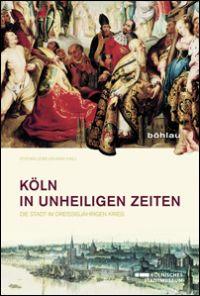 Köln in unheiligen Zeiten