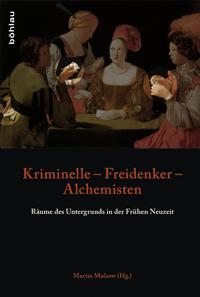 Kriminelle - Freidenker - Alchemisten
