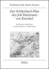 Der Schlierbach-Plan des Job Hartmann von Enenkel