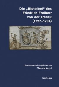 """Die """"Blutbibel"""" des Friedrich Freiherr von der Trenck (1727-1794)"""