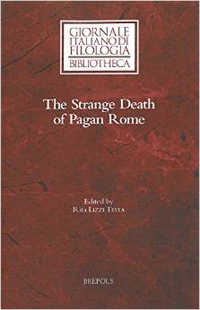 The Strange Death of Pagan Rome