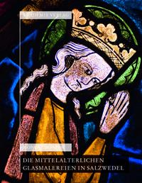 Die mittelalterlichen Glasmalereien in Salzwedel