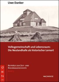 Volksgemeinschaft und Lebensraum: Die Neulandhalle als historischer Lernort