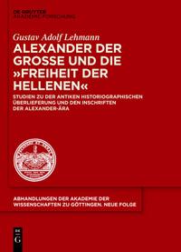 """Alexander der Große und die """"Freiheit der Hellenen"""""""