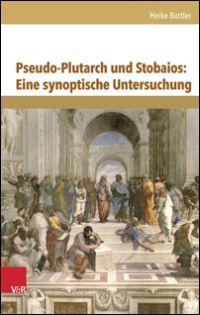 Pseudo-Plutarch und Stobaios: Eine synoptische Untersuchung