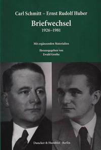 Carl Schmitt - Ernst Rudolf Huber. Briefwechsel 1926-1981