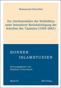 Zur Attributenlehre der Wahhābīya unter besonderer Berücksichtigung der Schriften Ibn ʿUṯaimīns (1929-2001)