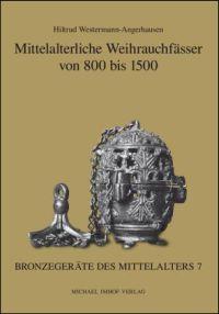 Mittelalterliche Weihrauchfässer von 800 bis 1500