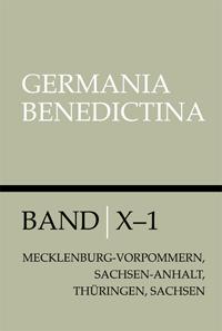 Die Mönchsklöster der Benediktiner in Mecklenburg-Vorpommern, Sachsen-Anhalt, Thüringen und Sachsen