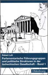 Parlamentarische Führungsgruppen und politische Strukturen in der tschechischen Gesellschaft