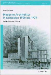 Moderne Architektur in Schlesien 1900 bis 1939