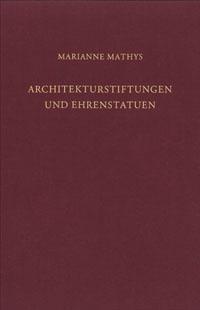Architekturstiftungen und Ehrenstatuen