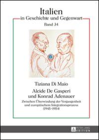 Alcide De Gasperi und Konrad Adenauer