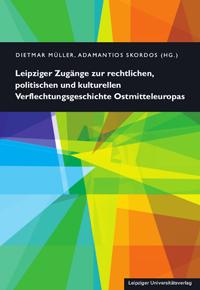 Leipziger Zug�nge zur rechtlichen, politischen und kulturellen Verflechtungsgeschichte Ostmitteleuropas