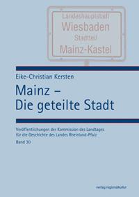 Mainz - Die geteilte Stadt