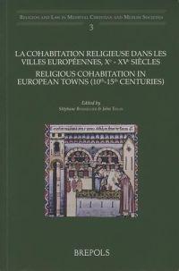 La cohabitation religieuse dans les villes Européennes, Xe-XVe siècles