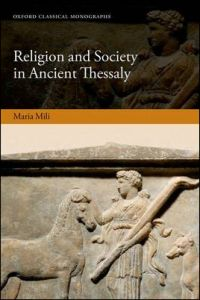 Religion and Society in Ancient Thessaly
