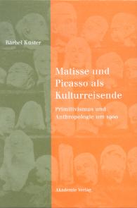 Matisse und Picasso als Kulturreisende