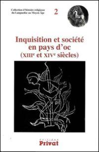 Inquisition et société en pays d'oc (XIIIe et XIVe siècles)