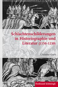 Schlachtenschilderungen in Historiographie und Literatur (1150-1230)