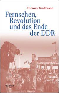 Fernsehen, Revolution und das Ende der DDR