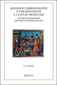 Gestion et administration d'une principauté à la fin du Moyen Âge
