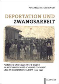 Deportation und Zwangsarbeit