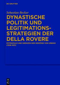 Dynastische Politik und Legitimationsstrategien der della Rovere