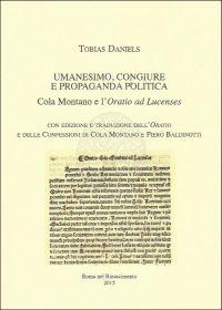 Umanesimo, congiure e propaganda politica. Cola Montano e l'Oratio ad Lucenses