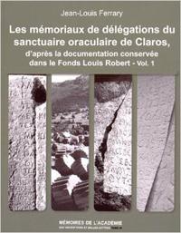 Les mémoriaux de délégations du sanctuaire oraculaire de Claros, d'après la documentation conservée dans le Fonds Louis Robert