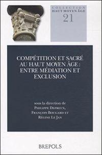 Compétition et sacré au haut Moyen Âge: entre médiation et exclusion