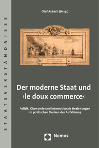 Der moderne Staat und »le doux commerce«