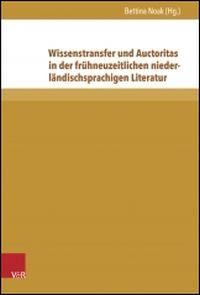Wissenstransfer und Auctoritas in der frühneuzeitlichen niederländischen Literatur