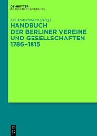Handbuch der Berliner Vereine und Gesellschaften 1786-1815