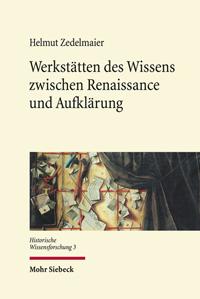 Werkstätten des Wissens zwischen Renaissance und Aufklärung