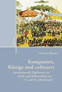 Kompanien, Könige und caboceers
