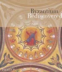 Byzantium Rediscovered