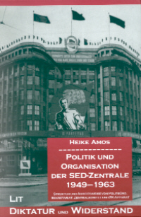 Politik und Organisation der SED-Zentrale 1949 - 1963