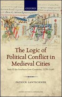 The Logic of Political Conflict in Medieval Cities