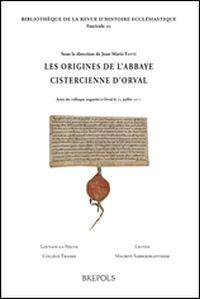 Les origines de l'abbaye cistercienne d'Orval