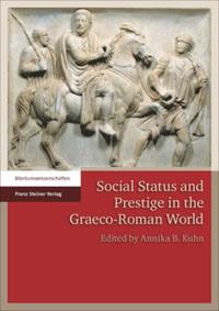 Social Status and Prestige in the Graeco-Roman World