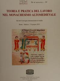 Teoria e pratica del lavoro nel monachesimo altomedievale